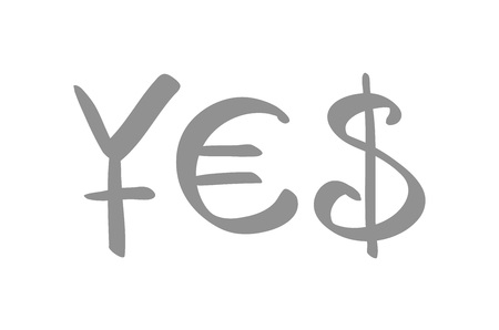 catchword: currency symbols (for Yen, Euro and US Dollar) forming a word YES. Concept of successful financial deal, transaction or agreement. Isolated art