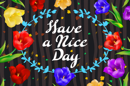 have fun: Vector illustration with hand-drawn inscription and ornamental floral elements. Have a nice day poster or postcard. Calligraphic and typographic background on chalk blackboard art