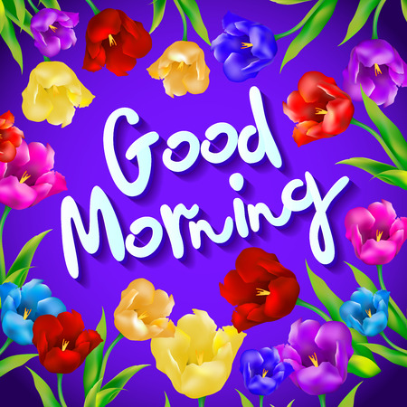 applicable: a good morning message art flower. Greeting. Good morning. Vector art
