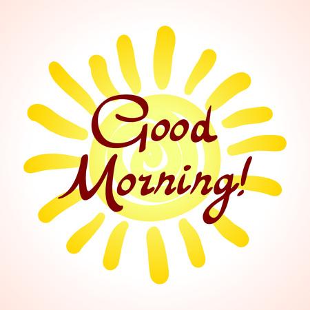morning breakfast: Good morning my sunshine. Hand-drawn typographic design, calligraphic poster art Illustration