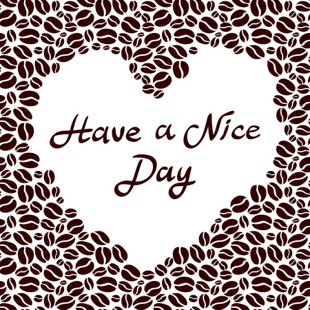 have: Have a nice day background with cup of coffee heart shaped. Vector illustration. art
