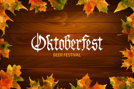 autumn leafs: Oktoberfest vintage frame with beer and autumn leafs on the wood background . Poster template. Illustration