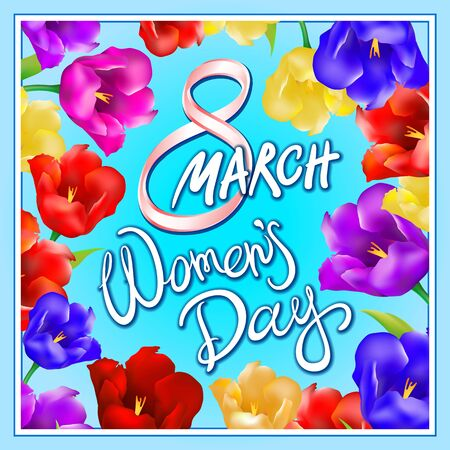 8 march women day, Hand lettering text, calligraphy for your design, color tulips flowers, vector illustration eps10 graphic art