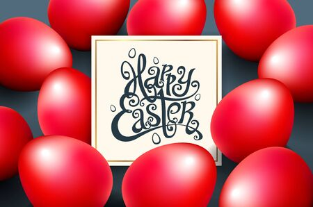 card for congratulations Hand written phrase. Greeting card text templates with red eggs beautiful background for the invitation. Happy easter lettering modern calligraphy style. vector art Illustration