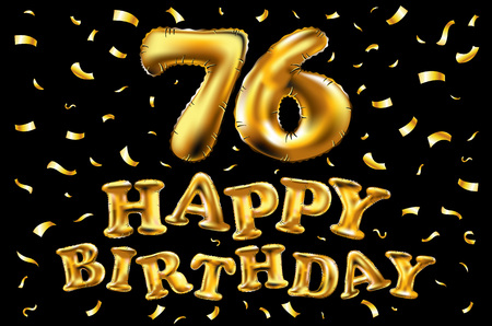 Vector happy birthday 76th celebration gold balloons and golden confetti glitters. 3d Illustration design for your greeting card, invitation and Celebration party of 76 years black art. Stock Illustratie