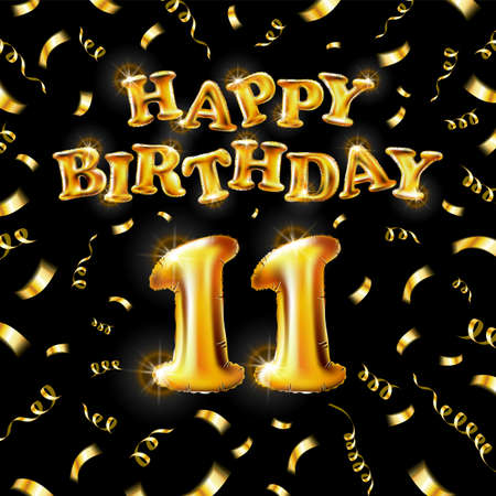 11 Happy Birthday message made of golden inflatable balloon eleventh letters isolated on black background fly gold ribbons with confetti. Happy birthday party balloons concept vector illustration