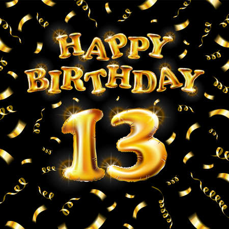 13 Happy Birthday message made of golden inflatable balloon thirteen letters isolated on black background fly gold ribbons with confetti. Happy birthday party balloons concept vector illustration art