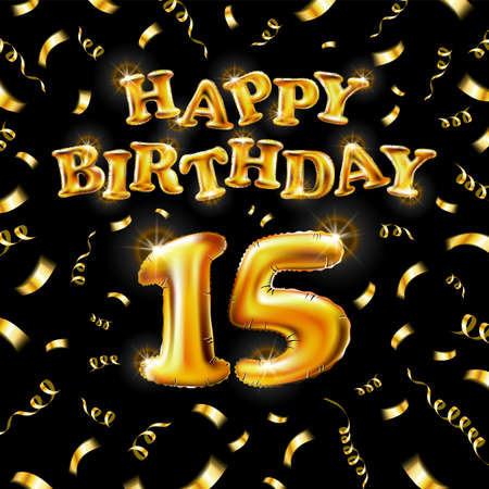 15 Happy Birthday message made of golden inflatable balloon fifteen letters isolated on black background fly on gold ribbons with confetti. Happy birthday party balloons concept vector illustration