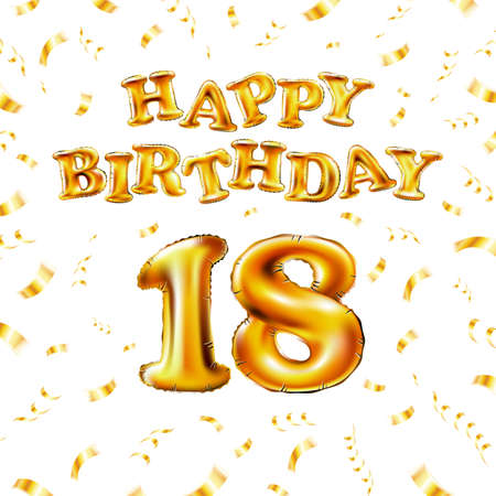 18 Happy Birthday message made of golden inflatable balloon eighteen letters isolated on white background fly on gold ribbons with confetti. Happy birthday party balloons concept vector illustration