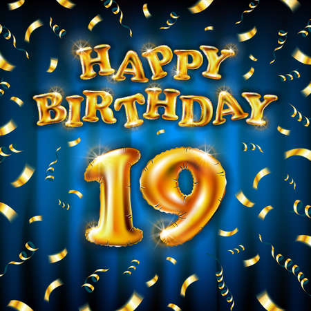 19 Happy Birthday message made of golden inflatable balloon nineteen letters isolated on blue background fly on gold ribbons with confetti. Happy birthday party balloons concept vector illustration Vettoriali