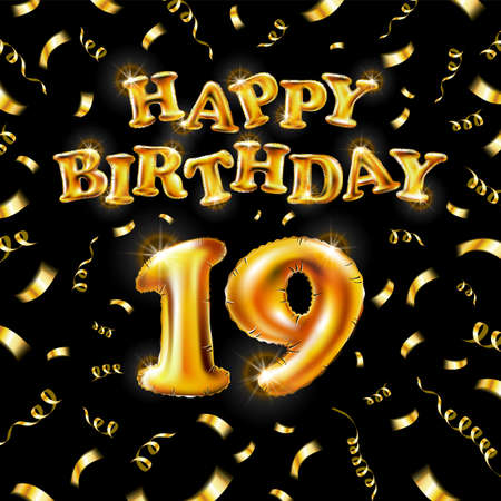 19 Happy Birthday message made of golden inflatable balloon nineteen letters isolated on black background fly on gold ribbons with confetti. Happy birthday party balloons concept vector illustration