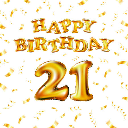 21 Happy Birthday message made of golden inflatable balloon twenty one letters isolated on white background fly gold ribbons with confetti. Happy birthday party balloons concept vector illustration
