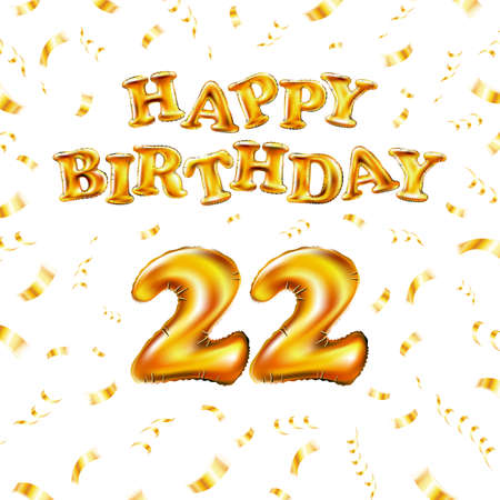 22 Happy Birthday message made of golden inflatable balloon twenty two letters isolated on white background fly on gold ribbons with confetti. Happy birthday party balloons vector illustration art