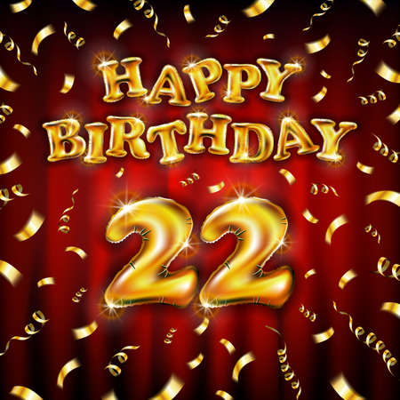 22 Happy Birthday message made of golden inflatable balloon twenty two letters isolated on red background fly on gold ribbons with confetti. Happy birthday party balloons vector illustration art
