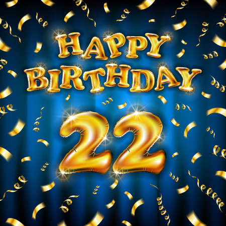22 Happy Birthday message made of golden inflatable balloon twenty two letters isolated on blue background fly on gold ribbons with confetti. Happy birthday party balloons vector illustration art