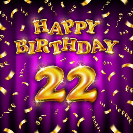 22 Happy Birthday message made of golden inflatable balloon twenty two letters isolated on pink background fly on gold ribbons with confetti. Happy birthday party balloons vector illustration art Vettoriali