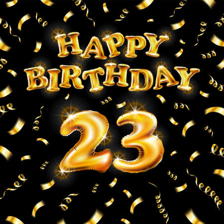 23 Happy Birthday message made of golden inflatable balloon twenty three letters isolated on black background fly on gold ribbons with confetti. Happy birthday party balloons vector illustration art