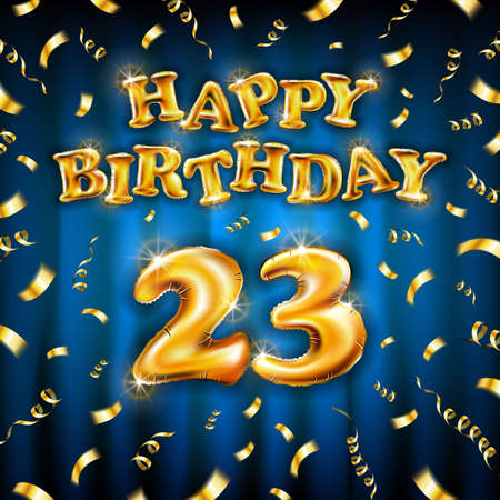 23 Happy Birthday message made of golden inflatable balloon twenty three letters isolated on blue background fly on gold ribbons with confetti. Happy birthday party balloons vector illustration art