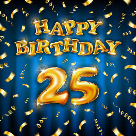 Golden number 25 twenty five metallic balloon. Happy Birthday message made of golden inflatable balloon. letters on blue background. fly gold ribbons with confetti. vector illustration art