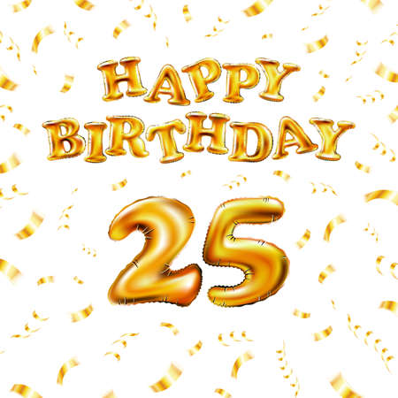 Golden number 25 twenty five metallic balloon. Happy Birthday message made of golden inflatable balloon. letters on white background. fly gold ribbons with confetti. vector illustration art