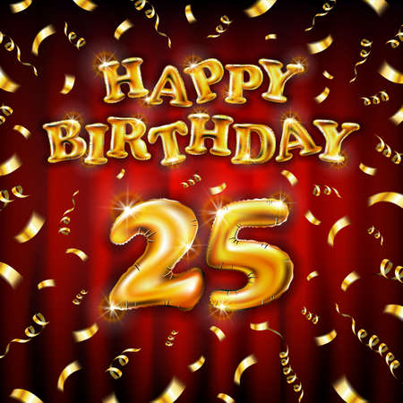 Golden number 25 twenty five metallic balloon. Happy Birthday message made of golden inflatable balloon. letters on red background. fly gold ribbons with confetti. vector illustration art