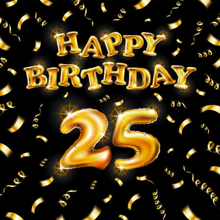 Golden number 25 twenty five metallic balloon. Happy Birthday message made of golden inflatable balloon. letters on black background. fly gold ribbons with confetti. vector illustration art