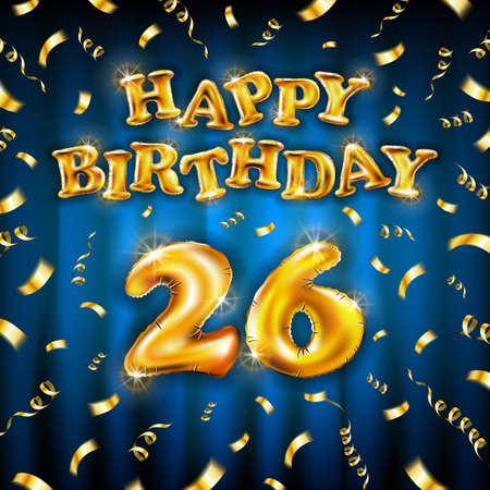 Golden number 26 twenty six metallic balloon. Happy Birthday message made of golden inflatable balloon. letters on blue background. fly gold ribbons with confetti. vector illustration