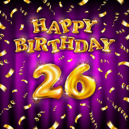Golden number 26 twenty six metallic balloon. Happy Birthday message made of golden inflatable balloon. letters on pink background. fly gold ribbons with confetti. vector illustration Vettoriali