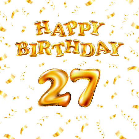 Golden number 27 twenty seven metallic balloon. Happy Birthday message made of golden inflatable balloon. letters on white background. fly gold ribbons with confetti. vector illustration Vettoriali