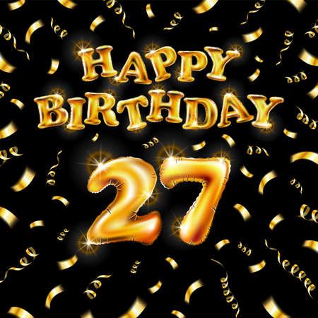 Golden number 27 twenty seven metallic balloon. Happy Birthday message made of golden inflatable balloon. letters on black background. fly gold ribbons with confetti. vector illustration