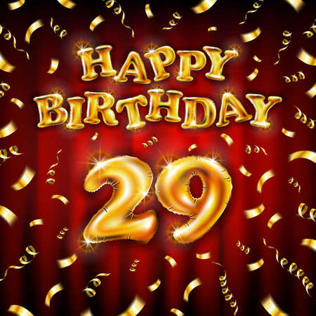 Golden number 29 twenty nine metallic balloon. Happy Birthday message made of golden inflatable balloon. letters on red background. fly gold ribbons with confetti. vector illustration Vettoriali