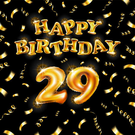 Golden number 29 twenty nine metallic balloon. Happy Birthday message made of golden inflatable balloon. letters on black background. fly gold ribbons with confetti. vector illustration Vettoriali