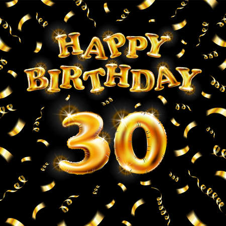 Golden number thirtieth metallic balloon. Happy Birthday message made of golden inflatable balloon. thirty letters on black background. fly gold ribbons with confetti. vector illustration