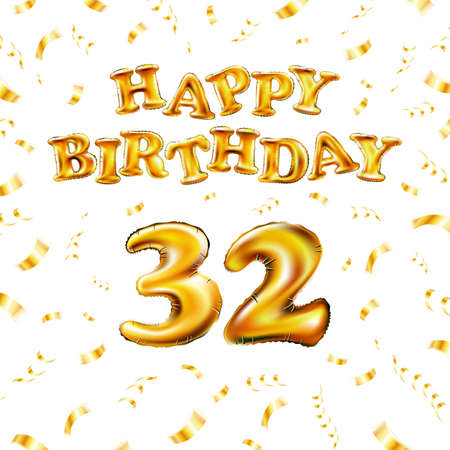 Golden number thirty two metallic balloon. Happy Birthday message made of golden inflatable balloon. 32 letters on white background. fly gold ribbons with confetti. vector illustration art Vettoriali