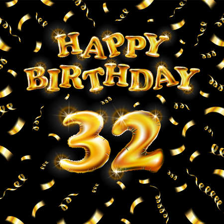 Golden number thirty two metallic balloon. Happy Birthday message made of golden inflatable balloon. 32 letters on black background. fly gold ribbons with confetti. vector illustration