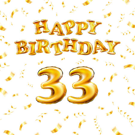 Golden number thirty three metallic balloon. Happy Birthday message made of golden inflatable balloon. 33 letters on white background. fly gold ribbons with confetti. vector illustration Vettoriali