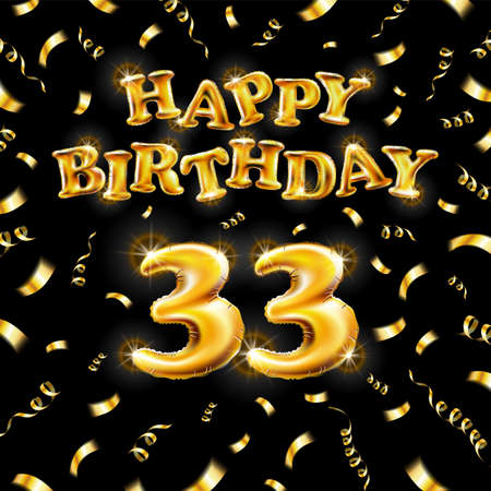 Golden number thirty three metallic balloon. Happy Birthday message made of golden inflatable balloon. 33 letters on black background. fly gold ribbons with confetti. vector illustration Vettoriali