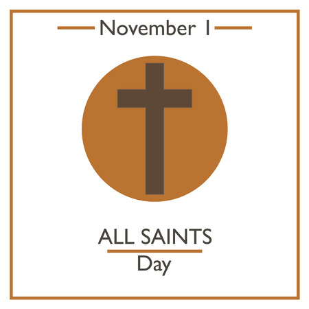 all seasons: All Saints Day. November 1. Vector illustration for you design, card, banner, poster and calendar