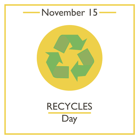 recycles: Recycles Day. November 15. Vector illustration for you design, card, banner, poster and calendar