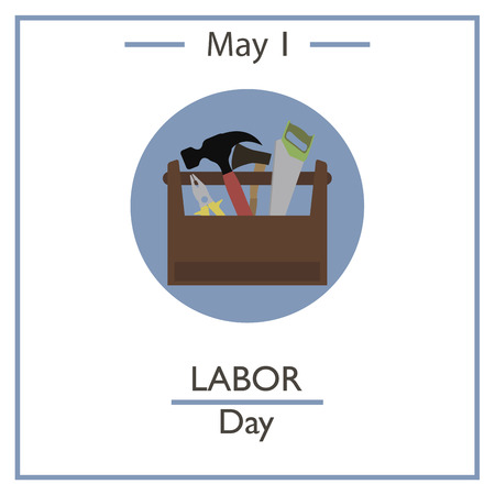 calendar day: Labor Day, May 1. Vector illustration for you design, card, banner, poster and calendar