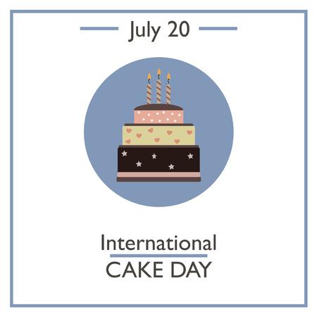 calendar day: International Cake Day, July 20. Vector illustration for you design, card, banner, poster and calendar