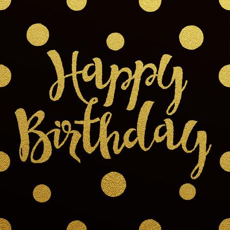 šťastný: Všechno nejlepší k narozeninám karta s designem zlatým písmem na černém pozadí Ilustrace