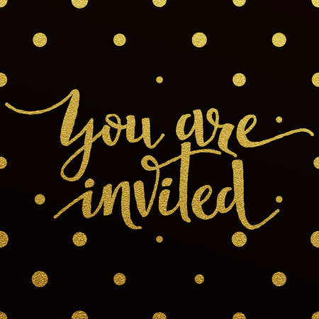 are gold: You Are Invited card with design of gold letters on black background