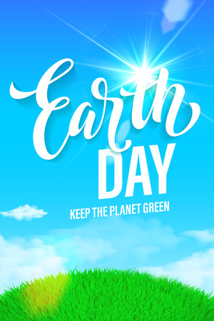 skies: Earth Day poster with title. Vector lettering illustration of green globe planet with grass, sun light and blue sky. Save environment green concept. Illustration