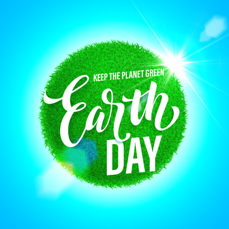 Earth Day poster with title. Vector lettering illustration of green globe planet with grass, sun light and blue sky. Save environment green concept.