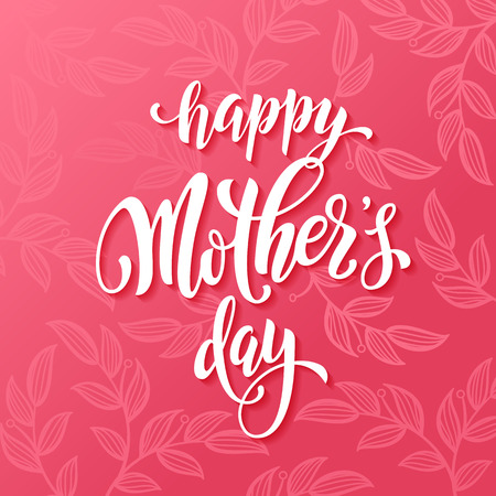 present day: Mothers Day vector greeting card. Pink red floral pattern background. Hand drawn lettering title.