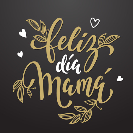 Feliz dia de la madre. Mothers Day vector greeting card. Floral leaves pattern background. Hand drawn lettering title in Spanish. Illustration