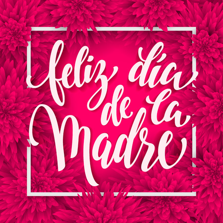 Feliz dia de la madre. Mothers Day vector greeting card. Pink red floral pattern background. Hand drawn lettering title in Spanish