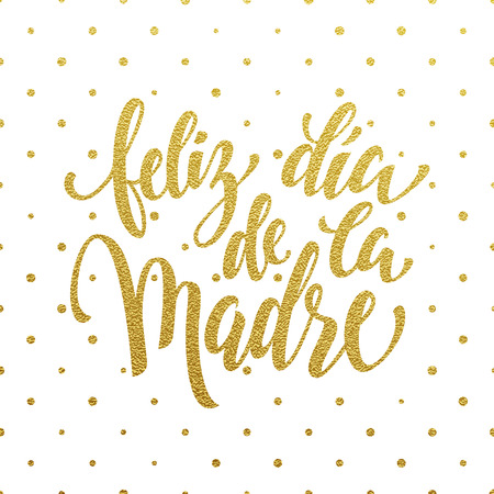 dia de la madre: Feliz dia de la Madre greeting card.  gold glitter calligraphy lettering title. White polka dot pattern background.