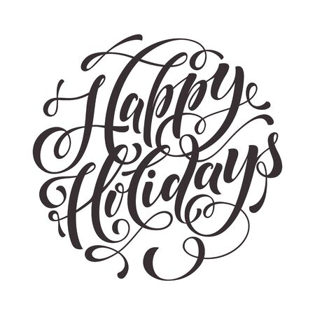 holidays: Happy Holidays Text  for greeting card, invitations to celebrate Christmas, New Year. Hand drawn lettering. Vector illustration